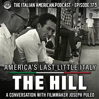 IAP 173: America's Last Little Italy: The Hill -- A Conversation With Filmmaker Joseph Puleo