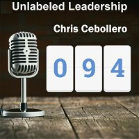 094: Chris Cebollero and the Science of Leadership