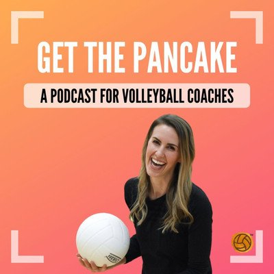 Get The Pancake: A Podcast For Volleyball Coaches