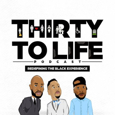 30 to Life - Redefining the Black Experience