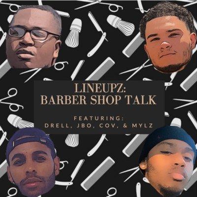 LineUpz: Barber Shop Talk Podcast