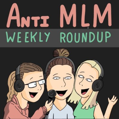 AntiMLM Weekly Roundup