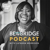 Be The Bridge 209 - CRT (Critical Race Theory) Why is this a repeat of history? with Dr. Christina Edmondson & Jemar Tisby
