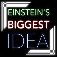 21: Einstein's Biggest Idea (General Relativity)