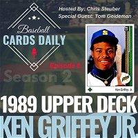 Episode 6: 1989 Upper Deck Ken Griffey Jr.