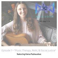 """7. """"Music Therapy, Reiki, & Social Justice"""" with Daiva Paskauskas"""