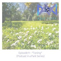 """9. """"Toning"""" (Podcast in a Park Series)"""