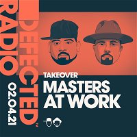 Defected Radio Show: Masters At Work Takeover - 02.04.21