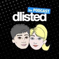 Dlisted: The Podcast, Episode 110 – Bye Bye BenAna