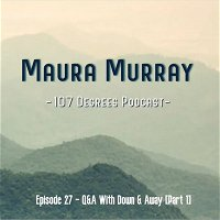 27:  Q&A with D&A: Unraveling the Rumors, Myths, and Truths [Part 1]