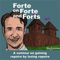 910 - Forte on Forte and Forts (Scooter spells Rapport Repoire)