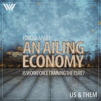 Forced Apart: An Ailing Economy -- Is Workforce Training The Cure?