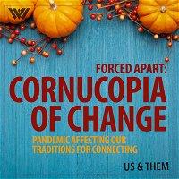 Forced Apart: Cornucopia of Change