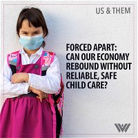Forced Apart: Can Our Economy Rebound Without Reliable, Safe Child Care?