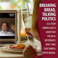 Breaking Bread, Talking Politics