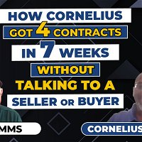 991 » How Cornelius Got 4 Contracts in 7 Weeks Without Talking to a Seller or Buyer