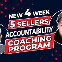 New 4 Week, 5 Sellers Accountability Coaching Program