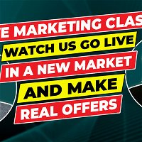 984 » Live Marketing Class - Watch Us Go Live in a New Market and Make Real Offers
