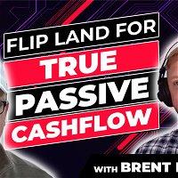 985 » Flip Land for True Passive Cashflow