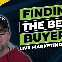 989 » Finding The Best Buyers - Live Marketing Class - Part 1