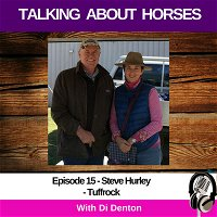 Tuffrock - Transforming Volcanic Residue For Your Horses Benefit - Episode 15 Talking About Horses with Di Denton and Steve Hurley