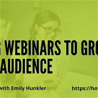 Using Webinars to Grow Your Audience with Emily Hunkler
