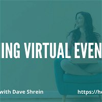 Running Virtual Events with Dave Shrein