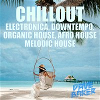 Dave Baker Chillout Sept 2021 (Long Mix)