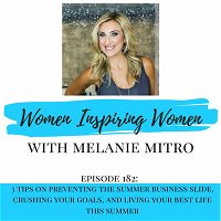 182: 3 Tips On Preventing The Summer Business Slide, Crushing Your Goals, & Living Your Best Summer