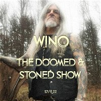 The Doomed and Stoned Show - WINO (S7E22)