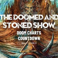 The Doomed and Stoned Show - Doom Charts Countdown (S7E23)