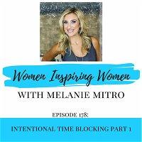 Episode 178: Intentional Time Blocking Part 1