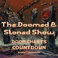 The Doomed and Stoned Show - Doom Charts Countdown (S7E20)