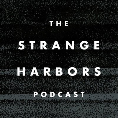 The Strange Harbors Podcast