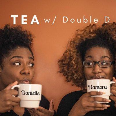 Tea w/ Double D