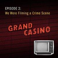 2: We Were Filming a Crime Scene