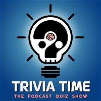 Trivia Time Podcast 55