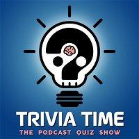 Trivia Time Podcast 53