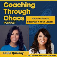 The Family Discussion We All Avoid - Legacy Planning with Leslie Quinsay