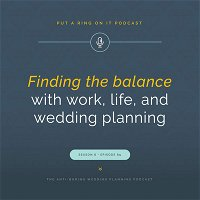Find A Balance with Work, Life, and Wedding Planning