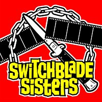 The Exciting Conclusion of Switchblade Sisters