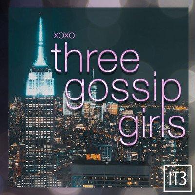 Three Gossip Girls - A Gossip Girl Podcast
