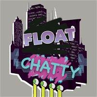 BONUS: Float Chatty, Episode 3