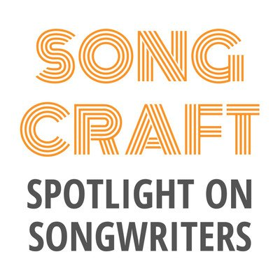 Songcraft: Spotlight on Songwriters