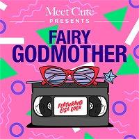 Fairy Godmother: Featuring Lisa Loeb!