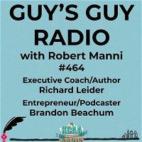 #464 Executive Coach/Author Richard Leider and Entrepreneur/Podcaster Brandon Beachum