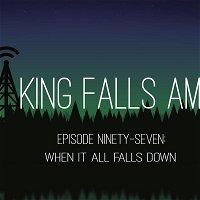 Episode Ninety-Seven: When It All Falls Down