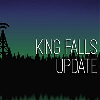 King Falls AM Update