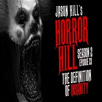 """23: S2E23 – """"The Definition of Insanity"""" – Horror Hill"""