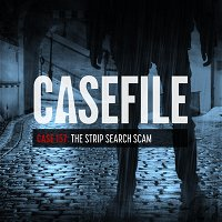Case 157: The Strip Search Scam